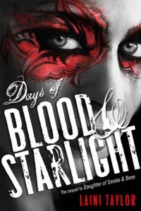 Days of Blood and StarlightLaini TaylorTeen FictionRating: 3