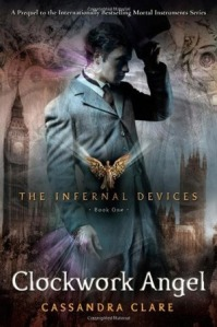 Infernal Devices Book 1 - Clockwork Angel Cassandra Clare Rating; 5!